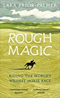 Rough Magic: Riding the World's Wildest Horse Race