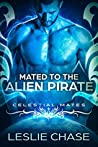 Mated to the Alien Pirate (Celestial Mates)