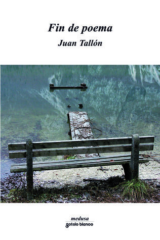 Fin de poema by Juan Tallón