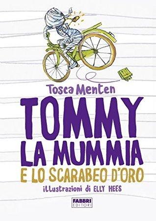 Tommy La Mummia E Lo Scarabeo D Oro By Tosca Menten