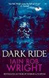 Dark Ride by Iain Rob Wright