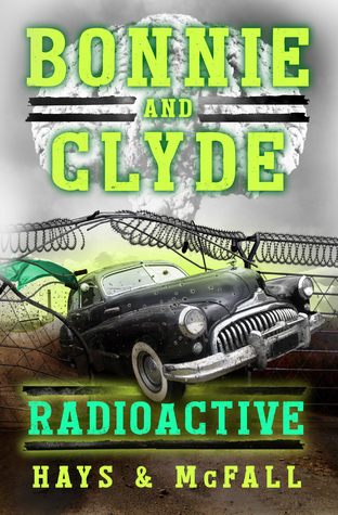 Bonnie and Clyde: Radioactive