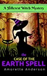 The Case of the Earth Spell (Hillcrest Witch Mysteries #7)