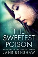 The Sweetest Poison (Pitfourie Series)