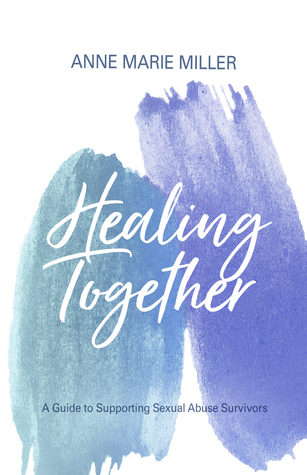 Healing Together: A Guide to Supporting Sexual Abuse Survivors
