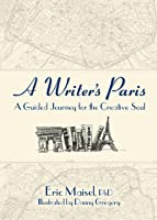 A Writer's Paris: A Guided Journey for the Creative Soul