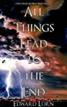 All Things Lead to the End: A Bay's End Omnibus