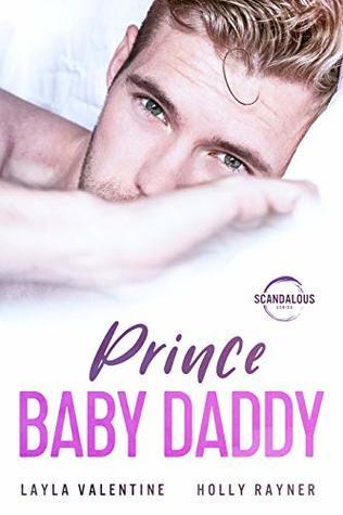 Prince Baby Daddy - A Secret Baby Royal Romance (Scandalous Book 2)