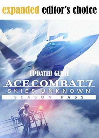 Official Ace Combat 7 Skies Unknown - Updated Guide