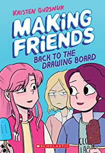 Making Friends: Back to the Drawing Board (Making Friends, #2)
