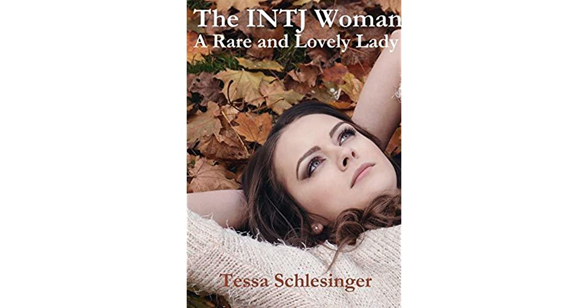 The INTJ Woman: A Rare and Lovely Lady by Tessa Schlesinger