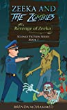 Zeeka and the Zombies: Revenge of Zeeka Book 1