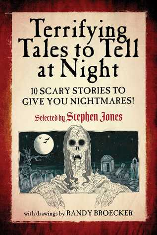 Terrifying Tales to Tell at Night by Stephen              Jones