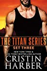 The Titan Series: Set Three (Titan, #6.6, 7, 8, 9)