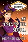 An Unexpected Sequel (Paranormal Talent Agency Book 4)