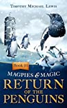 Magpies and Magic 3 : Return of the Penguins