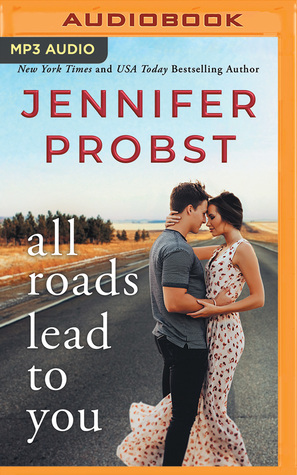 All Roads Lead to You (Stay, #3) by Jennifer Probst