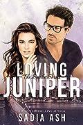 Loving Juniper