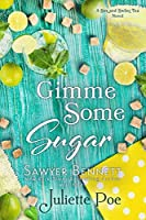 Gimme Some Sugar (Sex and Sweet Tea Series Book 5)