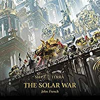 The Solar War (The Siege of Terra #1)