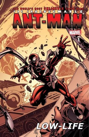 The Irredeemable Ant-Man, Vol. 1: Low-Life