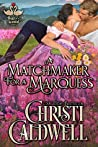 A Matchmaker for a Marquess (The Heart of a Scandal #3)
