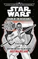 Journey to Star Wars: The Rise of Skywalker Spark of the Resistance (Star Wars)
