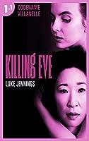 Killing Eve - Codename Villanelle - Episode 1 : Le roman à l'origine de la série événement !