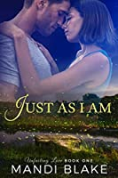 Just As I Am (Unfailing Love Book 1)
