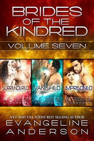 Brides of the Kindred Box Set: Volume Seven: Surrendered, Vanished, Imprisoned