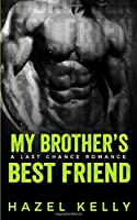 My Brother's Best Friend: A Last Chance Romance (Soulmates Series)