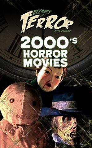 Decades of Terror 2019: 2000's Horror Movies by Steve Hutchison