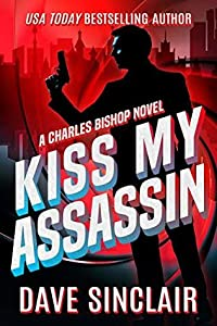 Kiss My Assassin (Charles Bishop #1)