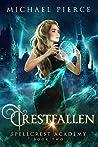 Crestfallen (Spellcrest Academy #2)