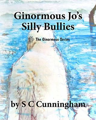 Ginormous Jo's SIlly Bullies (The Ginormous, #4)