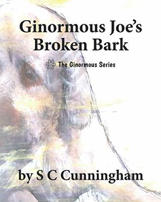 Ginormous Joe's Broken Bark (The Ginormous, #1)