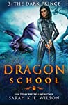 The Dark Prince (Dragon School #3)