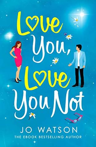 Love You, Love You Not by Jo Watson