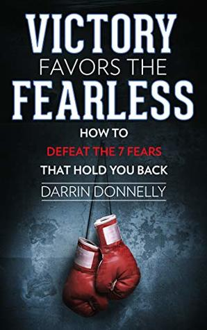 Victory Favors the Fearless: How to Defeat the 7 Fears That Hold You Back (Sports for the Soul Book 5)