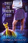 While the Dragon's Away (Quarter Witch Chronicles Book 2)