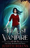 The Girl Behind The Wall (The Last Vampire, #1)
