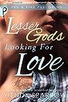 Lesser Gods Looki...