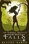 The Terrible Truth of Faerywood Falls (Mountain Magic Mysteries Book 8)