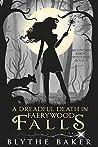 A Dreadful Death in Faerywood Falls (Mountain Magic Mysteries #9)
