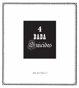 4 Dada Suicides by Jacques Vaché