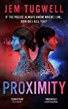 Proximity: If the police always know where I am... How do I kill you?