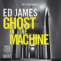 Ghost in the Machine (DC Scott Cullen, #1)