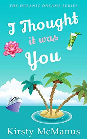 I Thought It Was You (Oceanic Dreams #4)