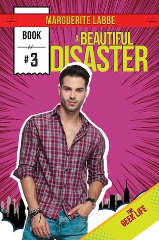 A Beautiful Disaster (Geek Life, #3)