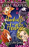 Handcuffs in the Heather (Lovely Lethal Garden #8)